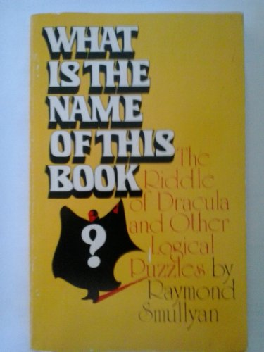 9780139550881: What is the name of this book?: The riddle of Dracula and other logical puzzles