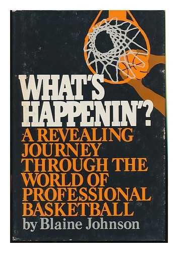 9780139551208: What's Happenin'?: A Revealing Journey Through the World of Professional Basketball