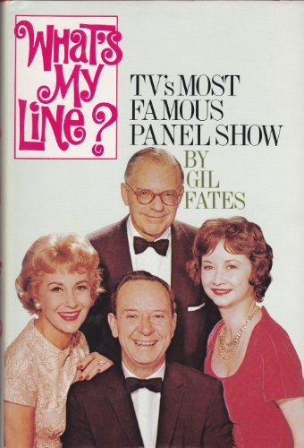 What's My Line?: The Inside History of TV's Most Famous Panel Show: Gil Fates