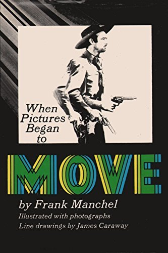When Pictures Began to Move: Manchel, Frank