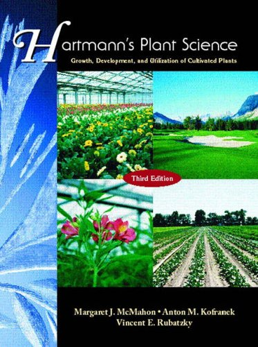 9780139554773: Hartmann's Plant Science: Growth, Development, and Utilization of Cultivated Plants