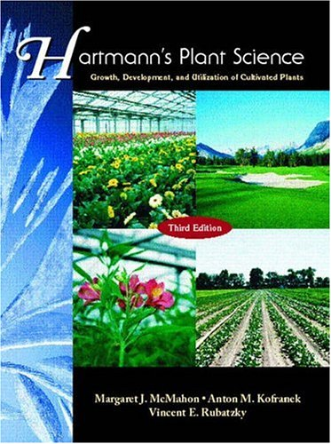 9780139554773: Hartmann's Plant Science: Growth, Development, and Utilization of Cultivated Plants (3rd Edition)