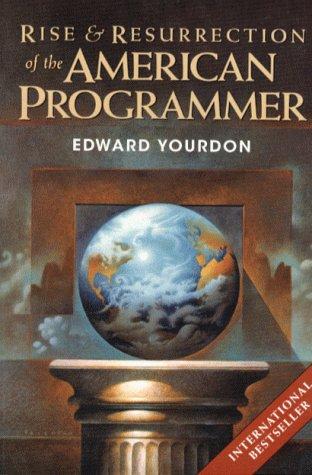 9780139561603: Rise & Resurrection of the American Programmer (Yourdon Press Computing Series)