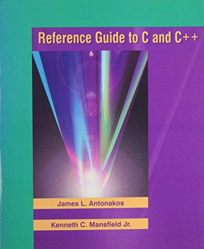 Reference Guide to C and C++: James L. Antonakos,