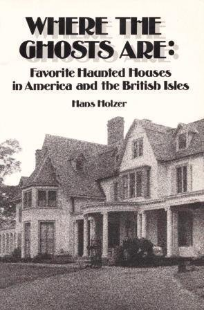 9780139570773: Where the Ghosts Are: Favorite Haunted Houses in America and the British Isles