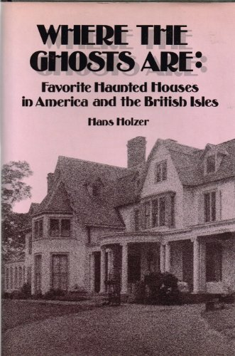 9780139570933: Where the Ghosts Are: Favorite Haunted Houses in America and the British Isles