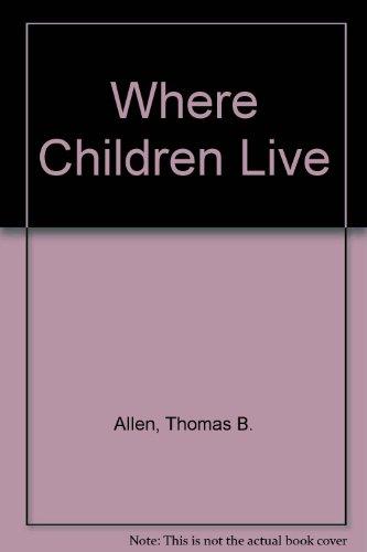 Where Children Live (0139571264) by Allen, Thomas B.