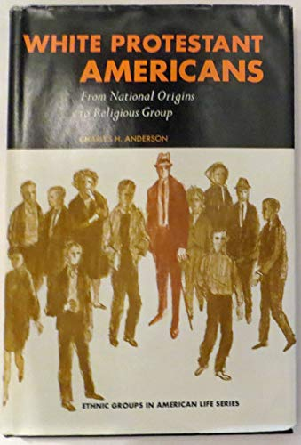 9780139574238: White Protestant Americans: From National Origins to Religious Group (Ethnic Groups in American Life)