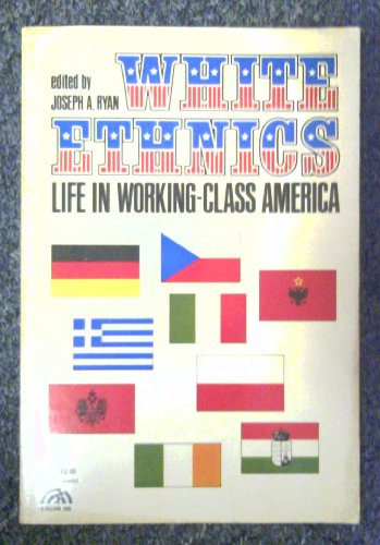 9780139577048: White ethnics: Their life in working class America (The Human futures series)