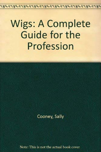 9780139577611: Wigs: A Complete Guide for the Profession