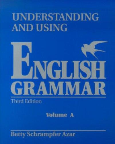 Student Text, Vol. A: Understanding and Using: Azar, Betty Schrampfer