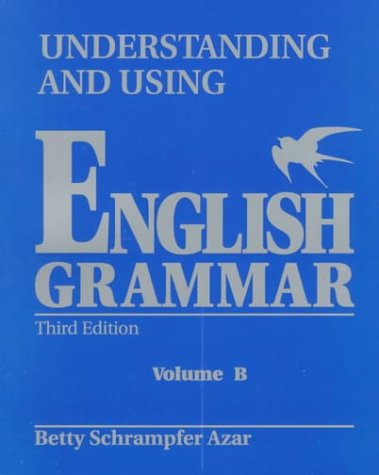 9780139587528: Student Text, Vol. B: Understanding and Using English Grammar (Blue), Third Edition (Understanding & Using English Grammar)