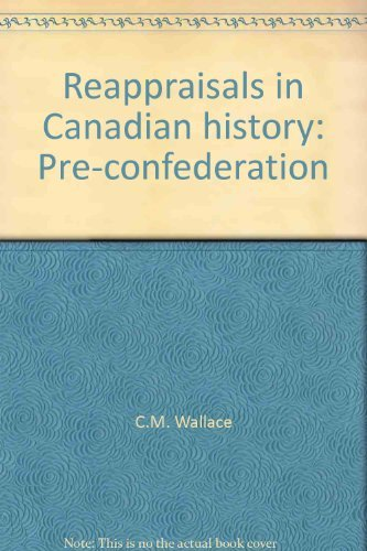 9780139588280: Reappraisals in Canadian history: Pre-confederation