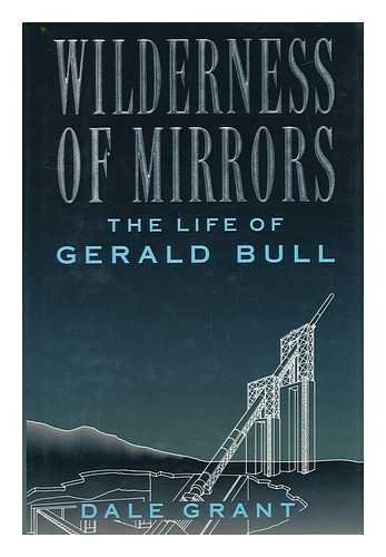 9780139594380: Wilderness of Mirrors the Life of Gerald Bull