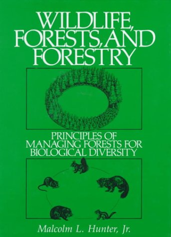 9780139594793: Wildlife, Forests and Forestry: Principles of Managing Forests for Biological Diversity