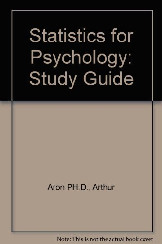 Statistics for Psychology: Study Guide and Computer Workbook, 2nd Edition (0139599827) by Arthur Aron; Elaine N. Aron; Christina C. Norman
