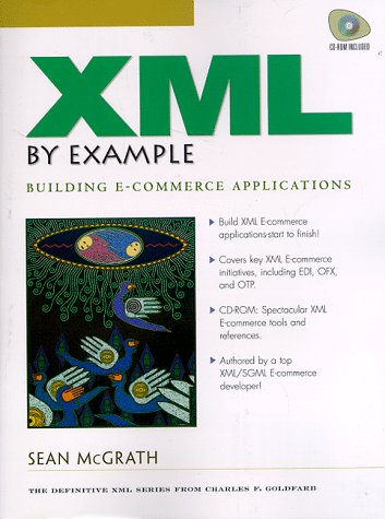 9780139601620: XML by Example: Building E-Commerce Applications (Charles F. Goldfarb Series on Open Information Management)