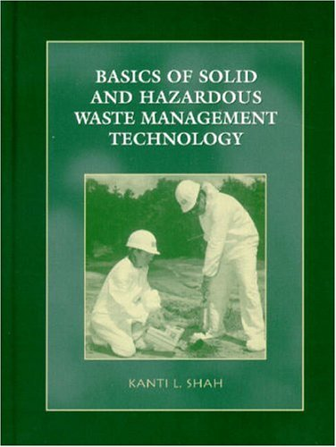Basics of Solid and Hazardous Waste Management Technology: Shah, Kanti L.
