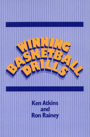 Winning Basketball Drills: Ken Atkins, Ron Rainey