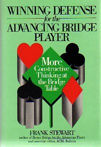 Winning Defense for the Advancing Bridge Player: More Constructive Thinking at the Bridge Table (9780139606915) by Stewart, Frank