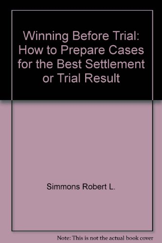 9780139609060: Winning before trial: how to prepare cases for the best settlement or trial result