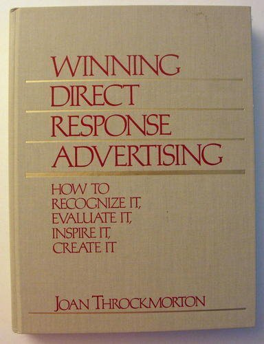 9780139609152: Winning Direct Response Advertising: How to Recognize It, Evaluate It, Inspire It, Create It