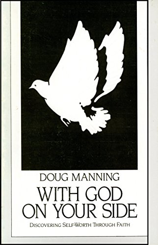 With God on Your Side: Doug Manning