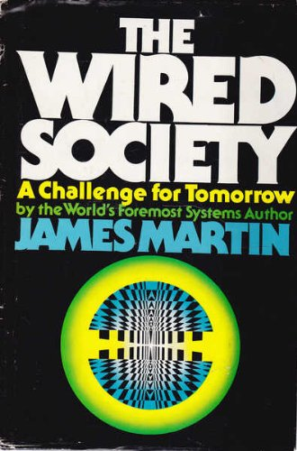 9780139614415: The Wired Society: A challenge for tomorrow