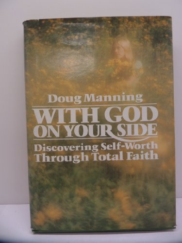 With God on Your Side: Discovering Self-Worth: Doug Manning