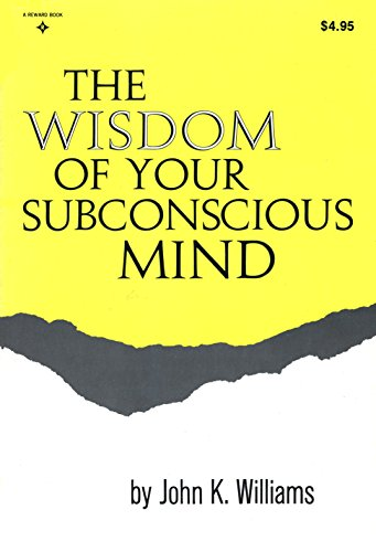Wisdom of Your Subconscious Mind, The