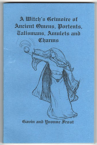 9780139615573: Witch's Grimoire of Ancient Omens, Portents, Talismans, Amulets and Charms