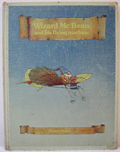 Wizard McBean and His Flying Machine: Nolan, Dennis