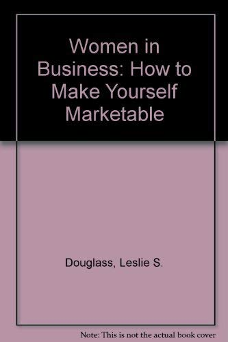 9780139620010: Women in Business: How to Make Yourself Marketable