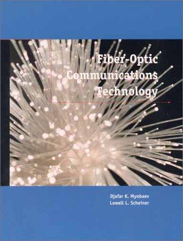 Fiber-Optic Communications Technology: Djafar K. Mynbaev,