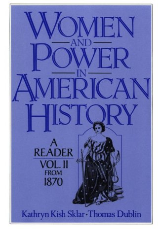 Women and Power in American History: A: Sklar, Kathryn