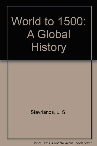 World to 1500: A Global History: Stavrianos, L. S.