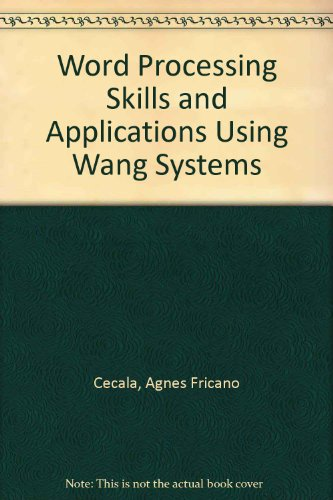 Word Processing Skills and Applications Using Wang Systems: Cecala, Agnes Fricano