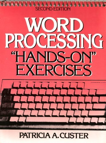 Word Processing: Hands-on Exercises: Patricia A. Custer