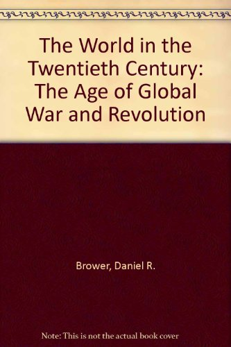 9780139655265: The World in the Twentieth Century: The Age of Global War and Revolution