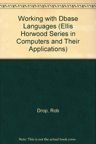 9780139657900: Working With dBASE Languages (Ellis Horwood Series in Computers and Their Applications)