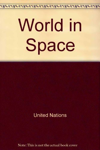 The World in Space, A Survey of Space Activities and Issues