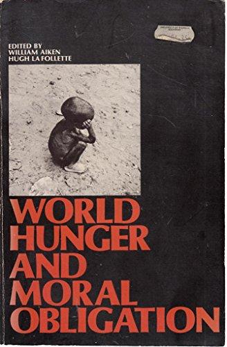 World Hunger and Moral Obligation: Hugh LaFollette; William
