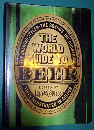 9780139680571: The world guide to beer: The brewing styles, the brands, the countries