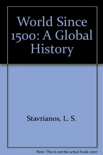 The World Since 1500: a Global History: Stavrianos, L.S.