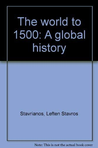 9780139681981: The world to 1500 : a global history
