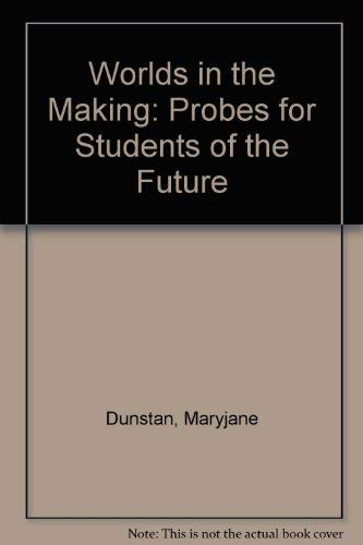 9780139690556: Worlds in the Making: Probes for Students of the Future