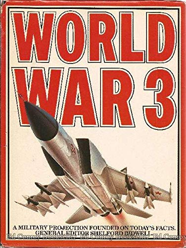 World War 3: A Military Projection Founded on Today's Facts: Bidwell, Shelford, and Humble, ...