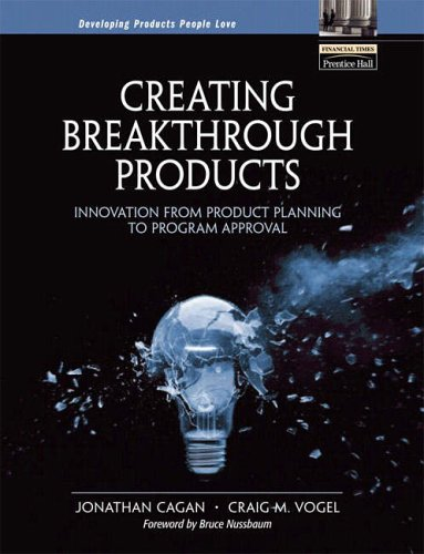 9780139696947: Creating Breakthrough Products: Innovation from Product Planning to Program Approval (Financial Times (Prentice Hall))