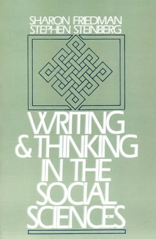 Writing and Thinking in the Social Sciences (0139700625) by Sharon Friedman