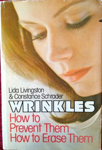 Wrinkles : How to Prevent Them, How: Lida Livingston; Constance